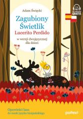 Zagubiony Świetlik Lucerito Perdido w wersji dwujęzycznej dla dzieci - Adam Święcki   mała okładka