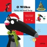 O Wilku, który nie lubił świąt  - Lallemand Orianne   mała okładka
