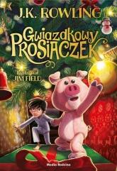 Gwiazdkowy Prosiaczek  - J.K. Rowling | mała okładka