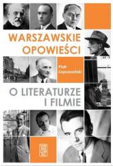 Warszawskie opowieści o literaturze i filmie  - Piotr Łopuszański | mała okładka