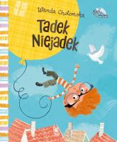 Tadek Niejadek  - Wanda Chotomska | mała okładka