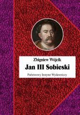 Jan III Sobieski  - Zbigniew Wójcik   mała okładka