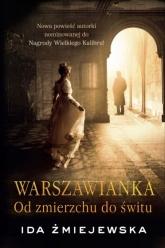 Warszawianka. Od zmierzchu do świtu  - Ida Żmiejewska | mała okładka