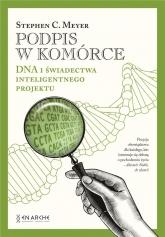 Podpis w komórce. DNA i świadectwa inteligentnego projektu  - Stephen C. Meyer   mała okładka