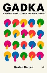 Gadka. W sześćdziesiąt języków dookoła Europy  - Gaston Dorren | mała okładka