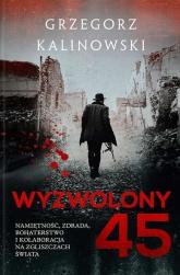 Wyzwolony 45  - Grzegorz Kalinowski | mała okładka