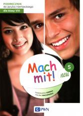Mach mit! Neu 5 Podręcznik do języka niemieckiego dla klasy 8 - Górska Magdalena, Wachowska Halina   mała okładka