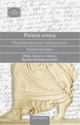 Polskie zmory Psychoanaliza w międzywojniu Wybór tekstów - Bartłomiej Dobroczyński | mała okładka