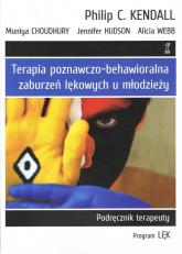 Terapia poznawczo-behawioralna zaburzeń lękowych u młodzieży. Podręcznik terapeuty. Program LĘK - zbiorowe Opracowanie | mała okładka