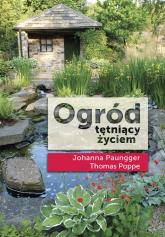 Ogród tętniący życiem - Paungger Johanna, Poppe Thomas   mała okładka