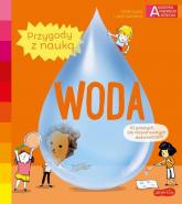 Akademia mądrego dziecka Przygody z nauką Woda - Jugla Cécile, Guichard Jack | mała okładka
