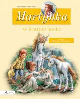 Martynka w krainie baśni Zbiór opowiadań - Delahaye Gilbert, Chotomska Wanda | mała okładka