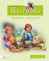 Martynka Najlepsze przygody Zbiór opowiadań - Delahaye Gilbert, Chotomska Wanda | mała okładka