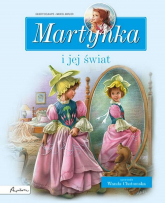 Martynka i jej świat Zbiór opowiadań - Delahaye Gilbert, Chotomska Wanda | mała okładka