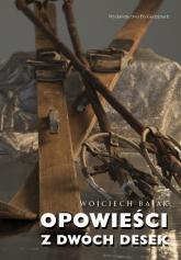 Opowieści z dwóch desek - Wojciech Bajak | mała okładka