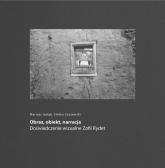 Obraz, obiekt, narracja Doświadczenie wizualne Zofii Rydet - Gołąb Mariusz, Czyżewski Stefan   mała okładka