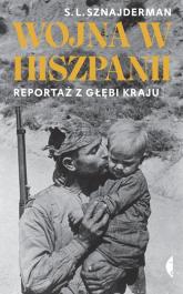 Wojna w Hiszpanii Reportaż z głębi kraju - Sznajderman S. L. | mała okładka