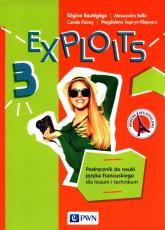 Exploits 3 Podręcznik Liceum technikum - Boutegege Regine, Bello Alessandra, Poirey Carole, Supryn-Klepcarz Magdalena | mała okładka