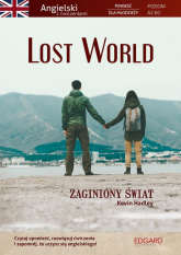 Lost World Powieść dla młodzieży z ćwiczeniami - Hadley Kevin, Frankiewicz Marcin   mała okładka