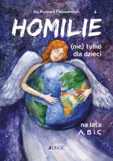 Homilie (nie) tylko dla dzieci na lata A B i C - Ryszard Piwowarczyk | mała okładka
