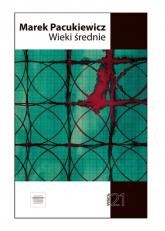 Wieki średnie - Marek Pacukiewicz | mała okładka