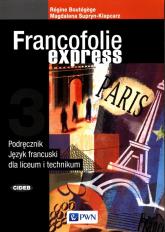 Francofolie express 3 Podręcznik Język francuski Liceum technikum - Boutegege Regine, Supryn-Klepcarz Magdalena | mała okładka