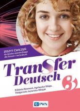 Transfer Deutsch 3 Zeszyt ćwiczeń do języka niemieckiego Liceum Technikum - Reymont Elżbieta, Sibiga Agnieszka, Jezierska-Wiejak Małgorzata | mała okładka