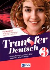 Transfer Deutsch 3 Podręcznik do języka niemieckiego Liceum Technikum - Reymont Elżbieta, Sibiga Agnieszka, Jezierska-Wiejak Małgorzata | mała okładka