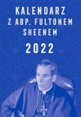 Kalendarz z abp. Fultonem Sheenem 2022 -  | mała okładka