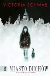 Miasto duchów - Victoria Schwab | mała okładka