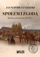 Społem i zgodą Kartka z powstania 1863/4 r - Rayski Jan Nepomucen | mała okładka