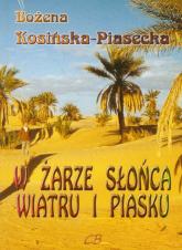 W żarze słońca, wiatru i piasku - Bożena Kosińska-Piasecka | mała okładka