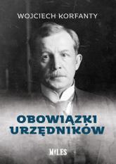 Obowiązki urzędników - Wojciech Korfanty | mała okładka