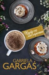 Nigdy cię nie zapomnę - Gabriela Gargaś | mała okładka