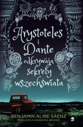 Arystoteles i Dante odkrywają sekrety wszechświata - Benjamin Alire Sáenz   mała okładka