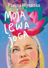 Moja lewa joga - Paulina Młynarska | mała okładka
