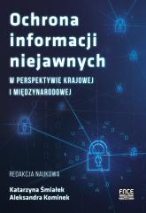 Ochrona informacji niejawnych w perspektywie krajowej i międzynarodowej - Śmiałek Katarzyna, Kominek Aleksandra | mała okładka