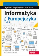 Informatyka Europejczyka Python Programowanie na maturze - Grażyna Szabłowicz-Zawadzka | mała okładka