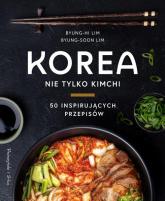 Korea Nie tylko kimchi - Lim Byung-Hi, Lim Byung-Soon   mała okładka
