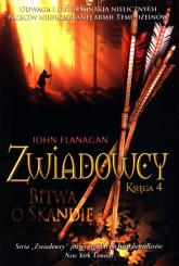 Zwiadowcy Księga 4 Bitwa o Skandię - John Flanagan   mała okładka