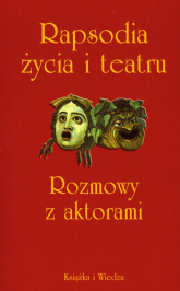 Rapsodia życia i teatru Rozmowy z aktorami przeprowadził Krzysztof Lubczyński -  | mała okładka