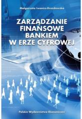 Zarządzanie finansowe bankiem w erze cyfrowej - Małgorzata Iwanicz-Drozdowska | mała okładka