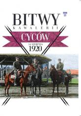 Bitwy Kawalerii Tom 25 Cyców 16 VIII 1920 - zbiorowe opracowanie | mała okładka