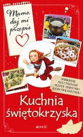 Mamo daj mi przepis Kuchnia świętokrzyska - Justyna Bielecka   mała okładka