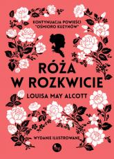 Róża w rozkwicie - Alcott Louisa May | mała okładka