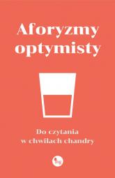 Aforyzmy optymisty Do czytania w chwilach chandry - zbiorowe Opracowanie | mała okładka