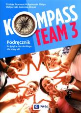 Kompass Team 3 Podręcznik do języka niemieckiego dla klasy 8 Szkoła podstawowa - Reymont Elżbieta, Sibiga Agnieszka, Jezierska-Wiejak Małgorzata | mała okładka