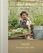 Ogród na cztery pory roku - Sebastian Kulis | mała okładka