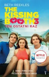 The Kissing Booth. Tom 3. Ten ostatni raz  - Beth Reekles   mała okładka