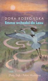 Emma wchodzi do lasu 3 - Dora Rosłońska | mała okładka